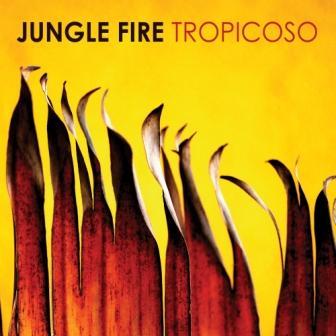 JUNGLE FIRE TROPICOSO COVER ART compressed