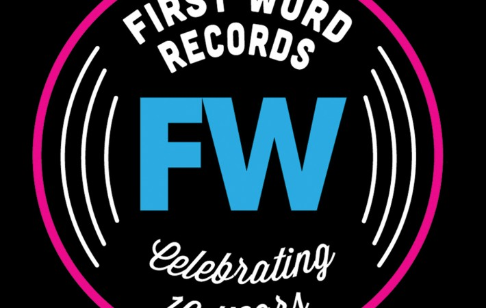 First Word Records : 10 years of putting out great music..new compilation out now!